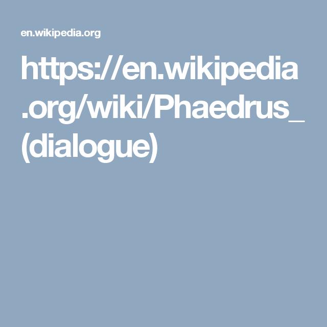 https://en.wikipedia.org/wiki/Phaedrus_(dialogue)