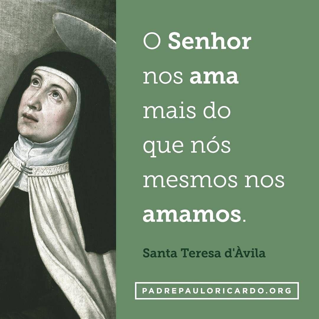 Santa Teresa Dávila Frases O Senhor Nos Ama Mais Do Que Nós