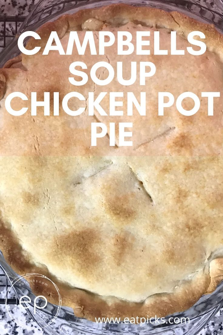 Campbells Soup Chicken Pot Pie Is A Perfect Recipe To Make For Busy Weeknight Meals In 2020