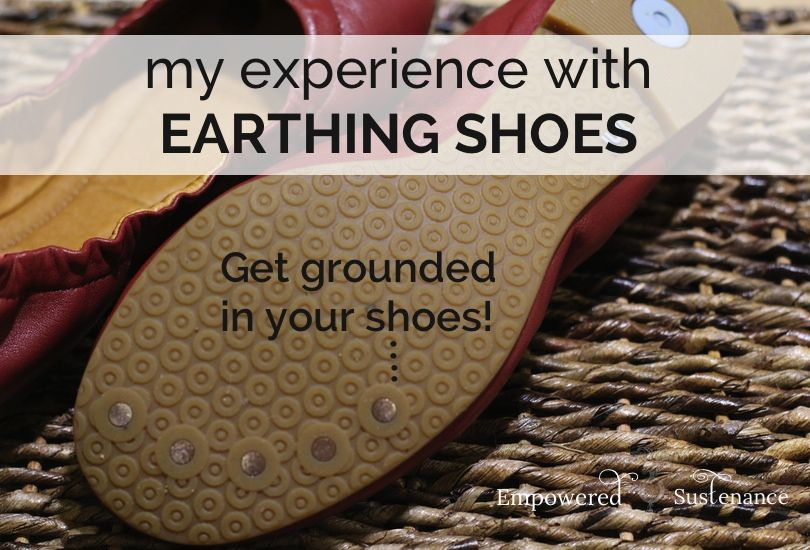 My Experience With Earthing Shoes Earth Shoes Diy Natural Products Shoes