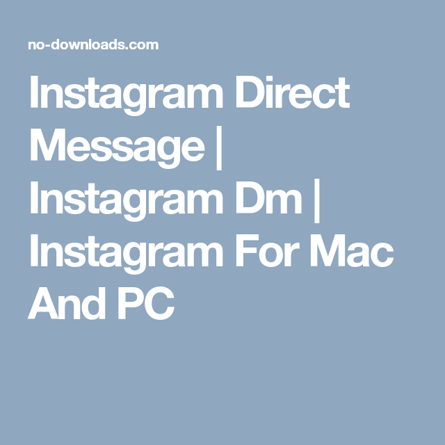 Instagram Direct Message | Instagram Dm | Instagram For Mac And PC