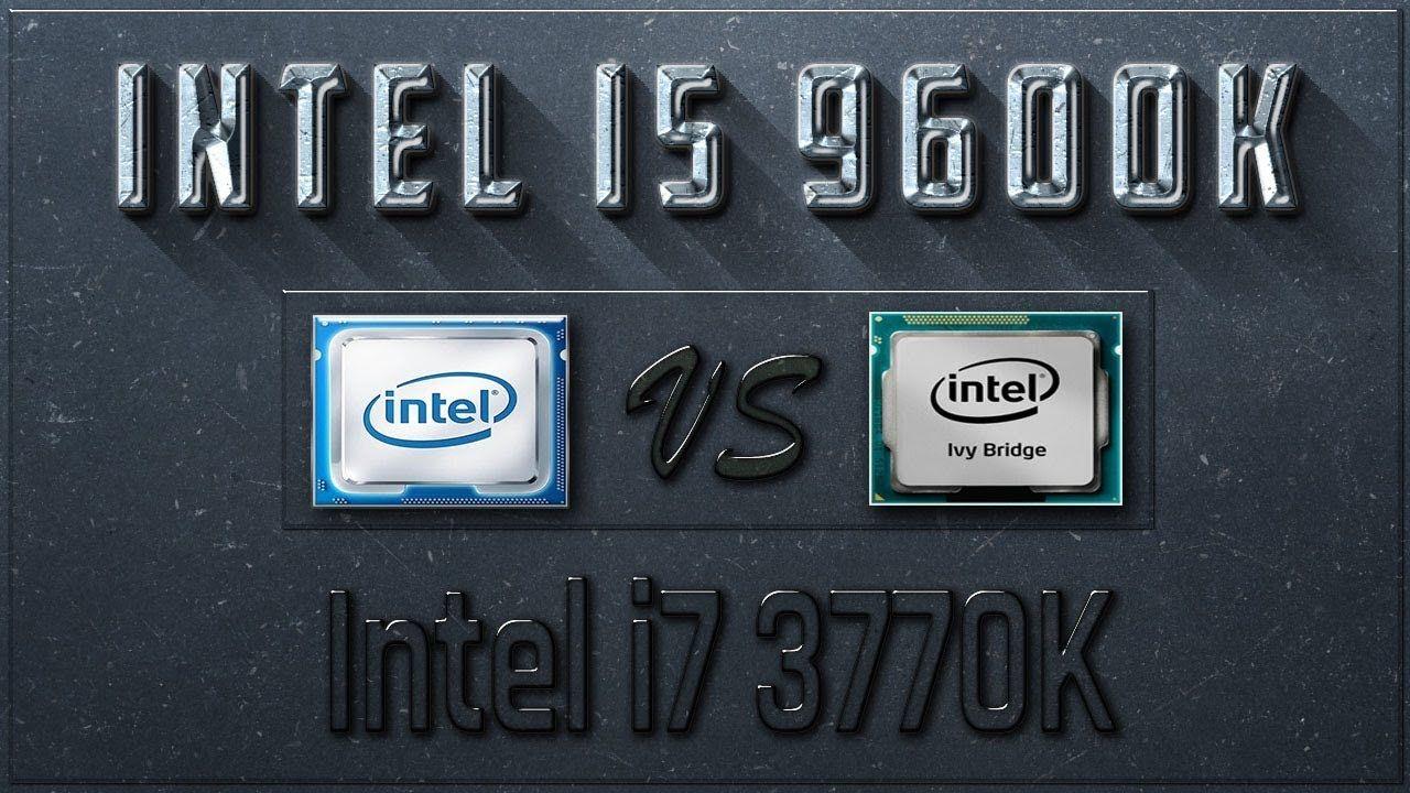Intel i5 9600K vs i7 3770K Benchmarks | Test Review