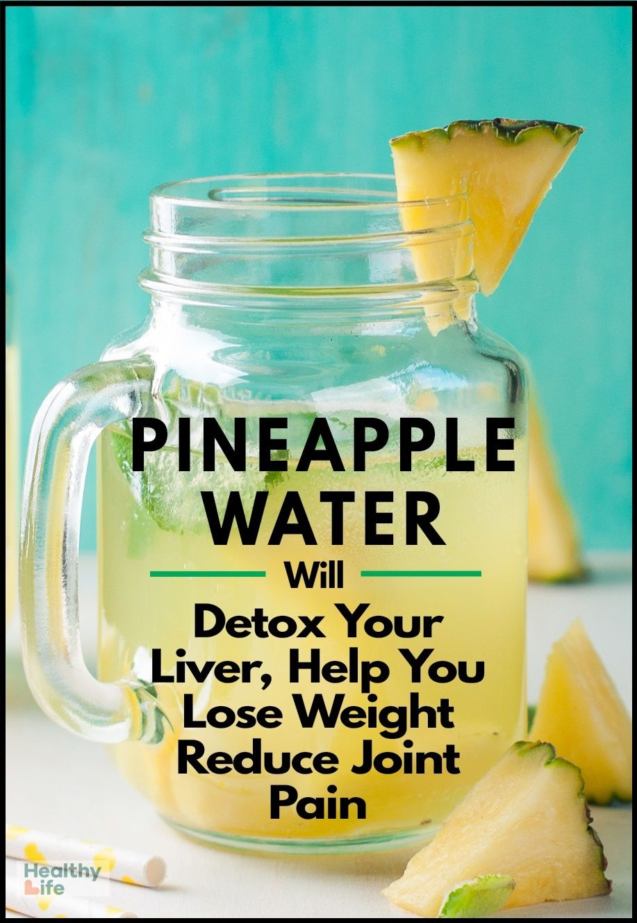 Pineapple Water Will Detox Your Liver, Help You Lose Weight, Reduce Joint Swelling And Pain
