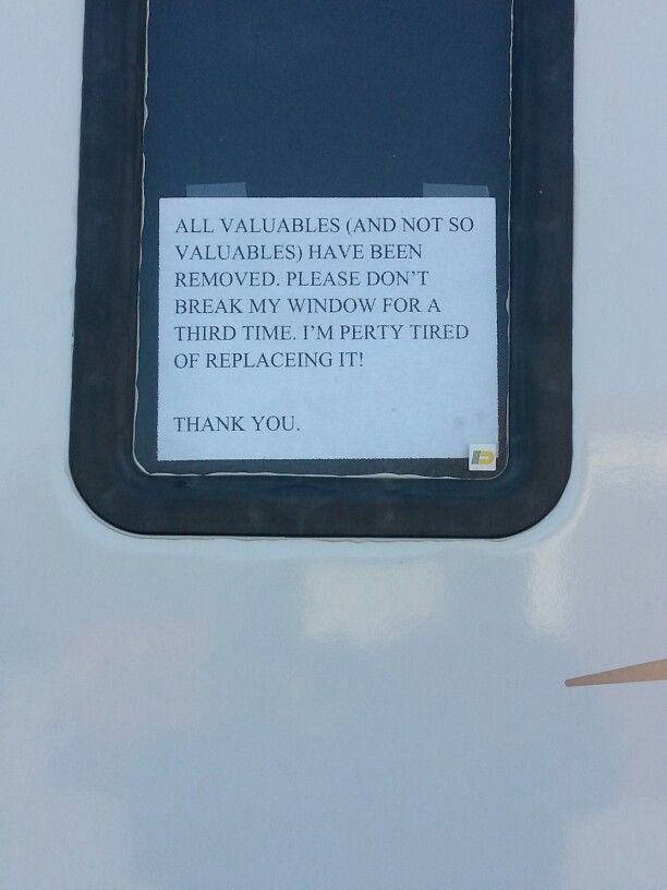 After our camper got broke into for the second time my boyfriend left a note to the thieves.