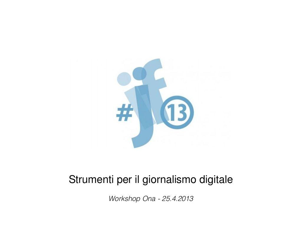 strumenti-per-il-giornalismo-digitale by Carlo Felice Dalla Pasqua via Slideshare