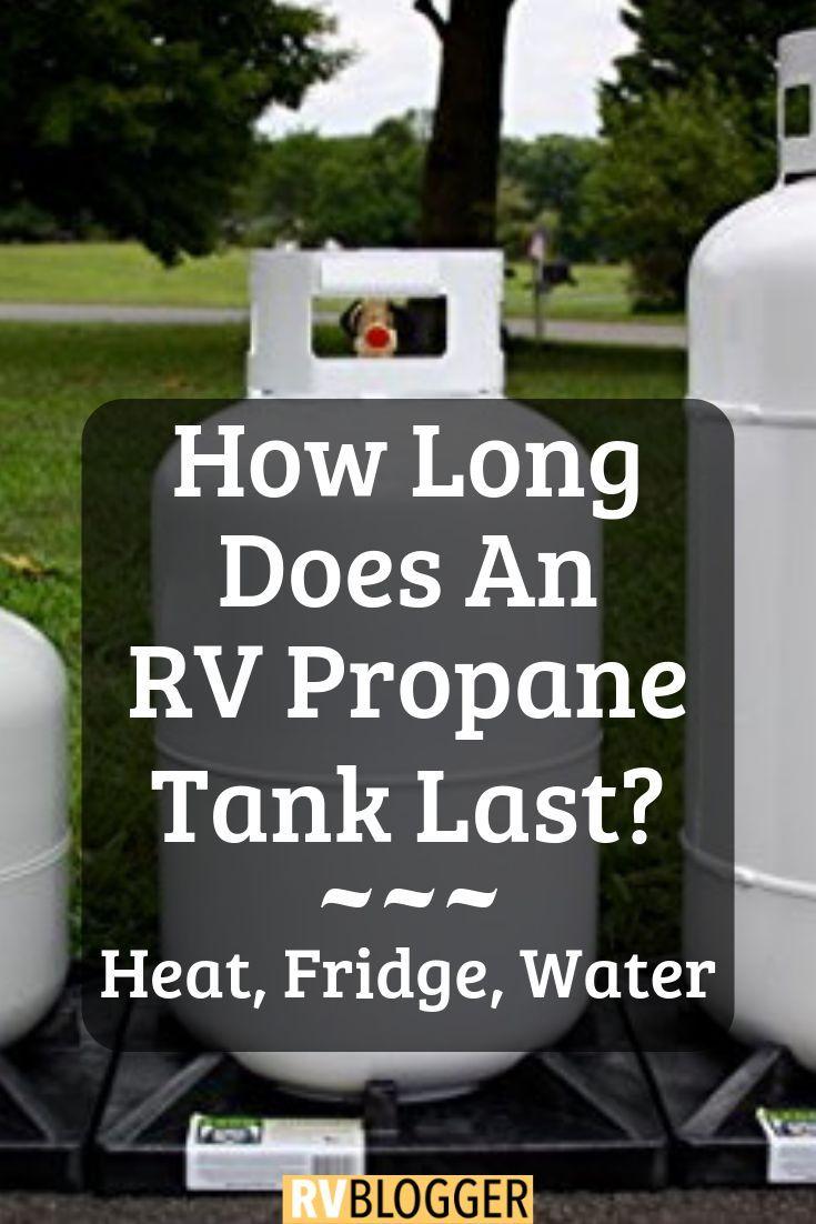 How long does an rv propane tank last heat fridge water