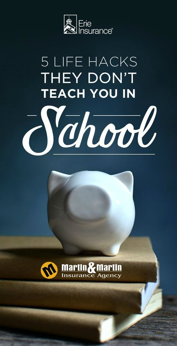 5 Life Hacks They Don T Teach You In School Erie Insurance Life
