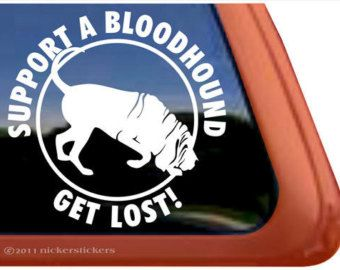 """Bloodhound Get Lost - DC757SP1 - High Quality Adhesive Vinyl Window Decal Sticker - 5"""" tall x 5"""" wide"""