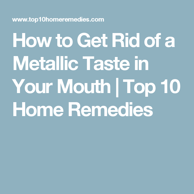 2a32174366423c7ce310b6465eef5bd5 - How To Get Rid Of Bad Taste In My Mouth