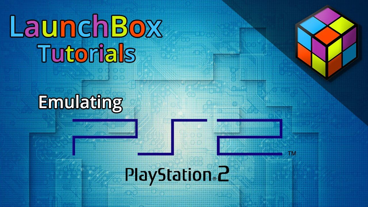 LaunchBox Tutorials - Emulating PS2 with PCSX2 - YouTube