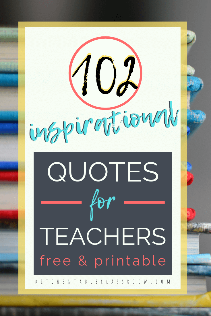 102 Inspirational Quotes for Teachers - The Kitchen Table Classroom