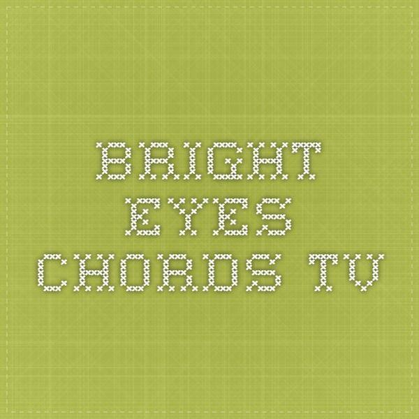 bright eyes chords.tv | Uke and Me | Pinterest | Bright eyes, Pianos ...