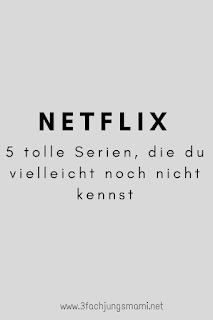 5 tolle Netflix Serien - die du vielleicht noch nicht kennst