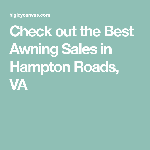 Check out the Best Awning Sales in Hampton Roads, VA | The ...