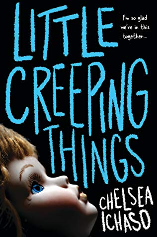 Little Creeping Things By Chelsea Ichaso Goodreads Good Books