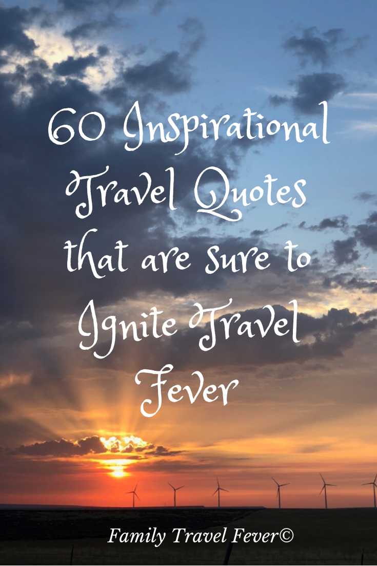 60 Inspirational Family Travel Quotes Sure To Ignite