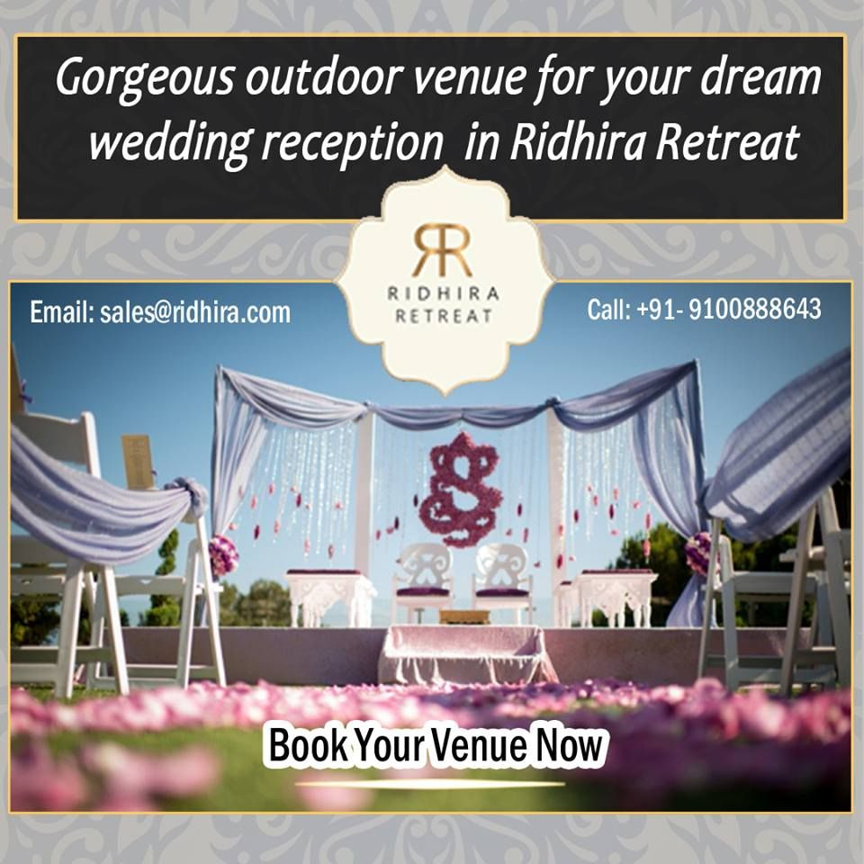 Gorgeous Outdoor Venue For Your Dream Wedding Ridhiraretreat