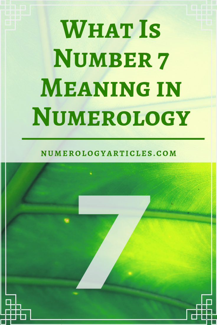 Numerology Number 7 Meaning Numerology Numbers Numerology Meant To Be