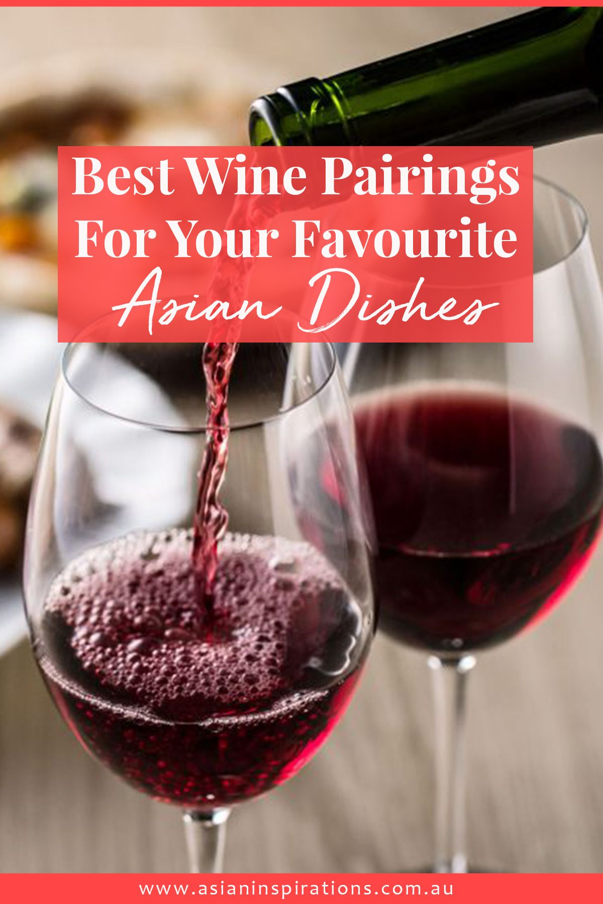 Best Wine Pairings For Your Favourite Asian Dishes Asian Inspirations In 2020 Asian Dishes Wine Pairing Asian Flavors
