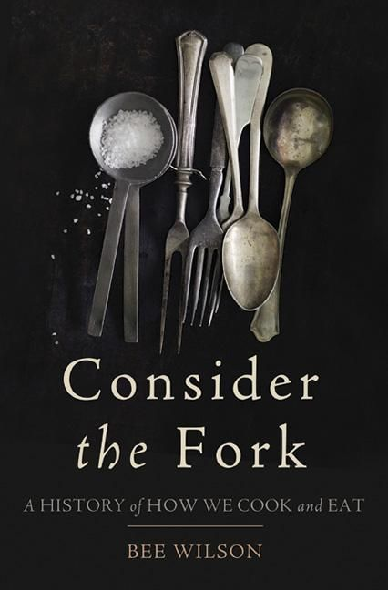 Consider the Fork by Bee Wilson. So tasty!
