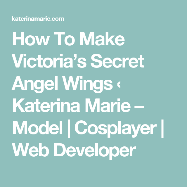 How To Make Victoria\'s Secret Angel Wings ‹ Katerina Marie – Model ...