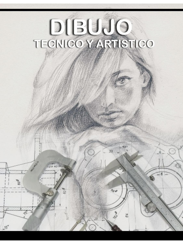 Dibujo Tecnico Y Artistico Libro De Dibujo Tecnico Tecnicas De Dibujo Libro De Dibujo