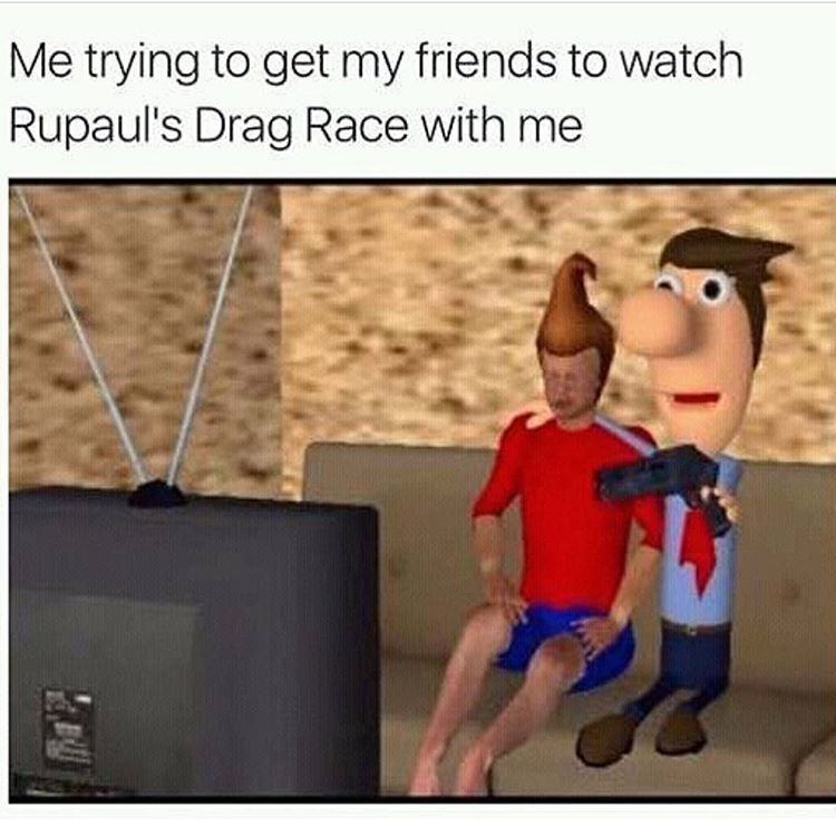 37 Drag Race Memes That Will Go Down In Herstory Funny Memes