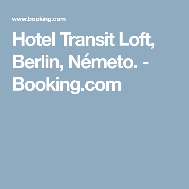 Hotel Transit Loft Berlin Nemeto Booking Com Berlin Hotel Berlin Hotel