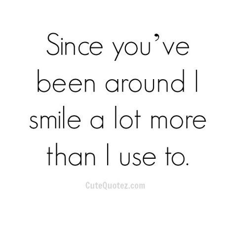 I smile more because of you | Quotes | Cute crush quotes, Love