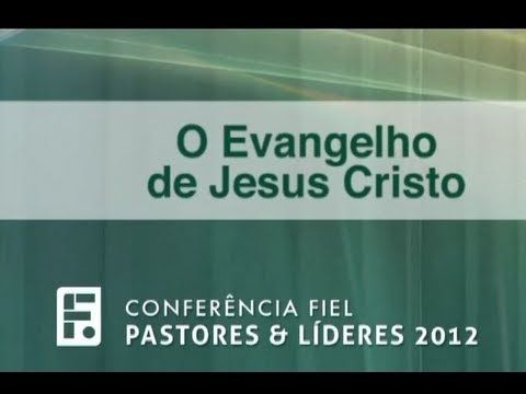 O Evangelho de Jesus Cristo - Paul Washer (+playlist)