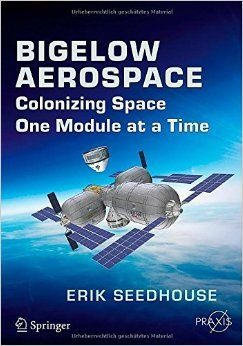 Bigelow Aerospace:    Colonizing Space One Module at a Time.    The Time has finally come for the use of Inflatable_Space_Modules.