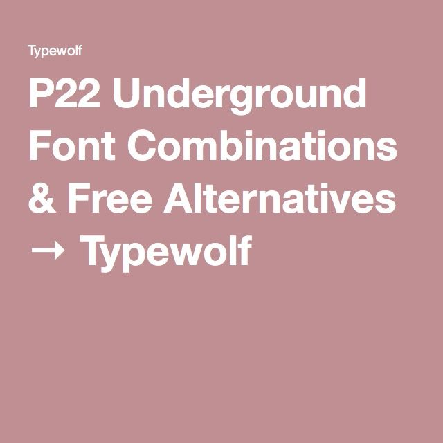 P22 Underground Font Combinations \ Free Alternatives → Typewolf - suggested font for resume