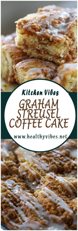 GRAHAM STREUSEL COFFEE CAKE Sweet recipes desserts