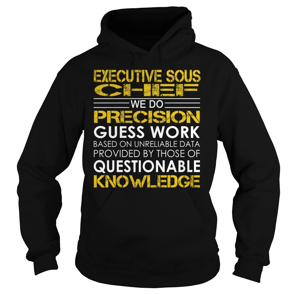 Executive Sous Chef We Do Precision Guess Work Job Title TShirt