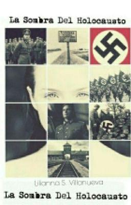 La Sombra Del Holocausto. | El holocausto, La sombra y Wattpad
