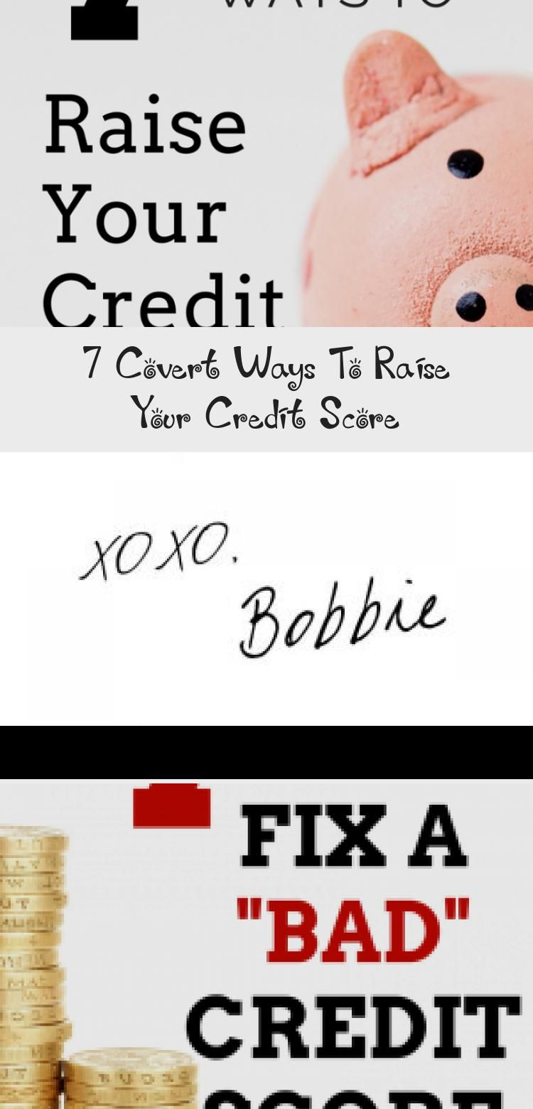 7 covert ways to raise your credit score credit score in