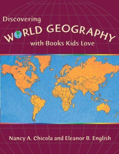 Discovering World Geography with Books Kids Love (5-6-7-8-9-10-11Y)
