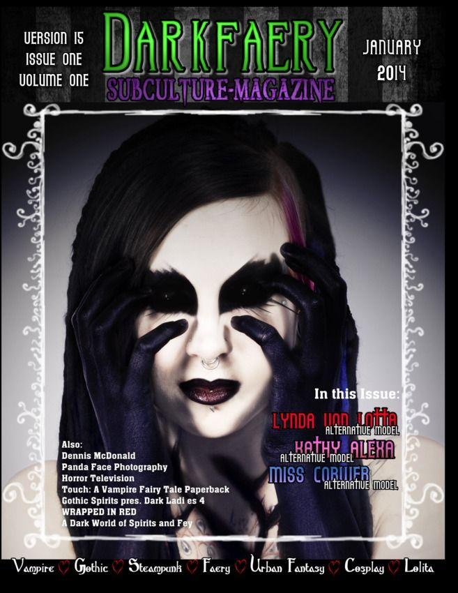 Darkfaery Subculture Magazine - January 2014 : In This Issue: Miss Cobweb, Lynda Von Lotta, Dennis Mcdonald, Kathy Alexa and more....
