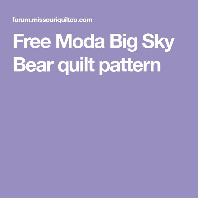 Free Moda Big Sky Bear Quilt Pattern Bear Quilts Quilts Bear Pattern