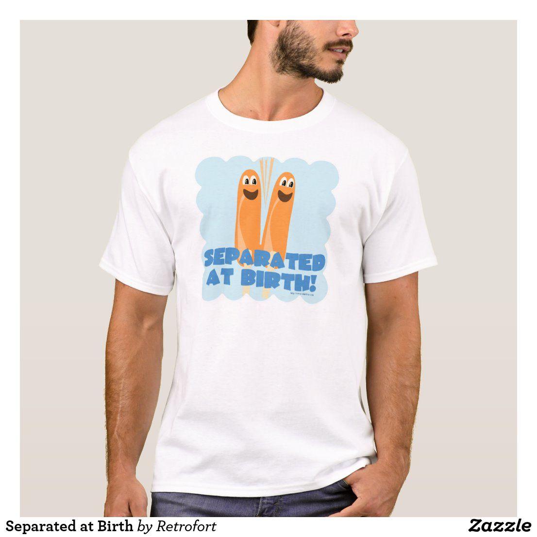 Photo of Bei der Geburt getrennt T-Shirt | Zazzle.com