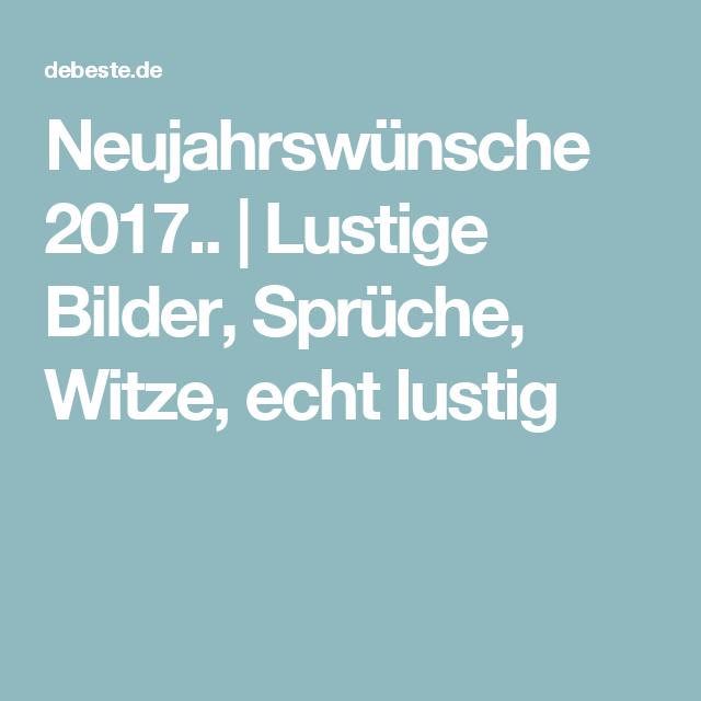 Lustige Neujahrswünsche 2017 : neujahrsw nsche 2017 lustige bilder spr che witze echt lustig spr che pinterest ~ Frokenaadalensverden.com Haus und Dekorationen
