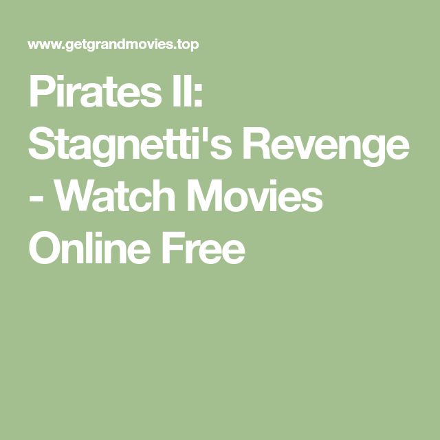 Pirates Ii Stagnettis Revenge Watch Movies Online Free