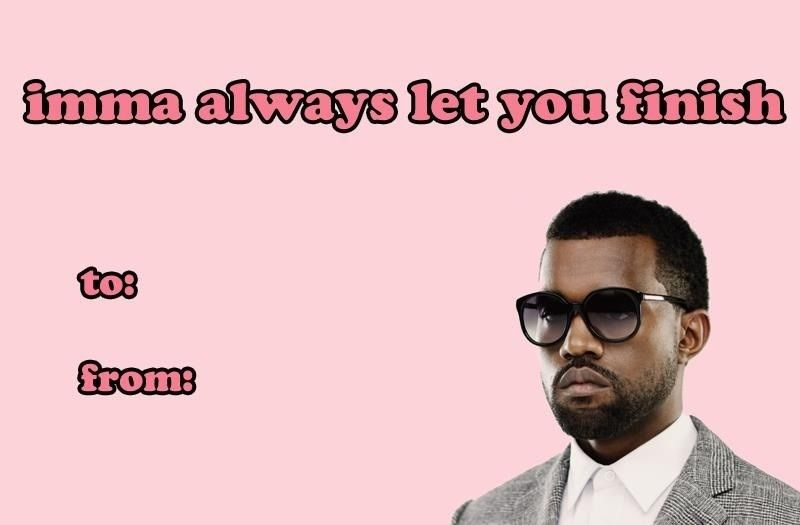 imma always let you finish Valentine 2015 Pinterest – Mean Valentine Cards
