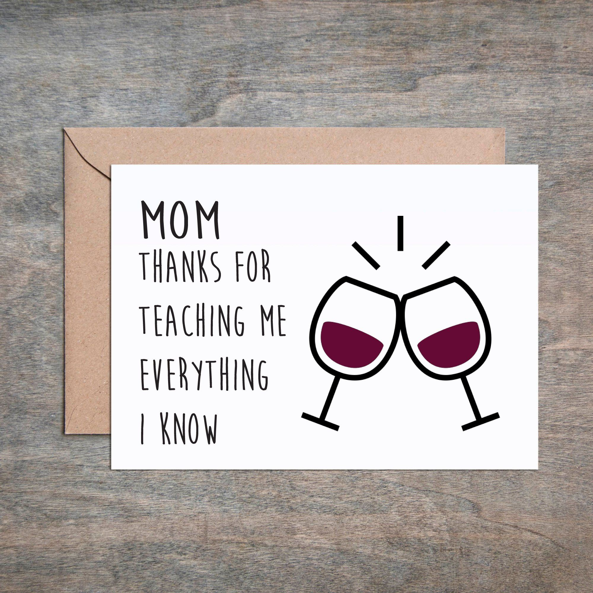 Mom Thanks for Teaching Me Everything I Know Mother s Day Card