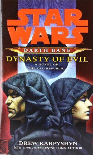 Dynasty Of Evil Star Wars Darth Bane Book 3 By Drew Karpyshyn
