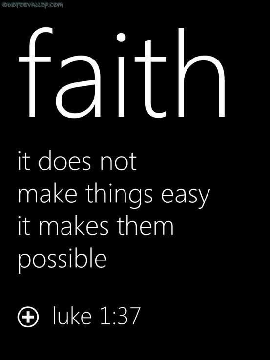 Faith Quotes Stunning Faithit Does Not Make Things Easy It Makes Them Possible Picture . 2017