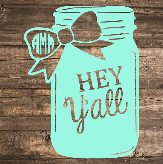 monogram mason jar hey y all decal by simplenchicboutique on etsy