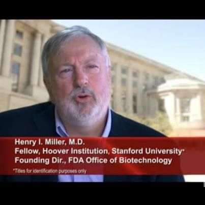 """Meet Henry Miller - a spokesperson the No on 37 campaign has been all too eager to promote as an arbiter of good science and someone we can trust with our families health. one claim that includes 3 lies: """"The World Health Organization, American Medical Association, National Academy of Sciences and other respected medical and health organizations all conclude that genetically engineered foods are safe."""" The only problem is not one of these organizations has come to such a conclusion..."""