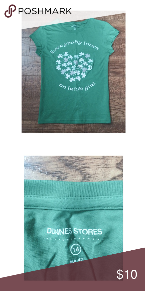 St. Patrick's Day Shirt Everyone does too love an Irish girl! 100% Cotton.  PERFECT CONDITION—never worn. Dunnes Stores Tops Tees - Short Sleeve