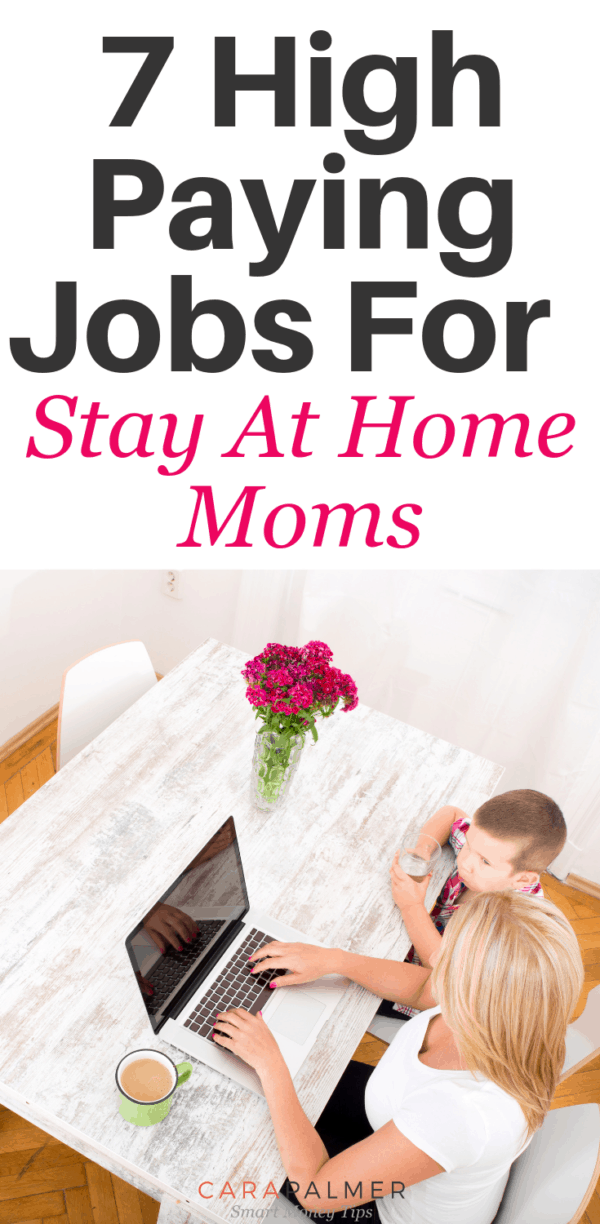 7 High Paying Stay At Home Mom Jobs Work From Home Moms Work